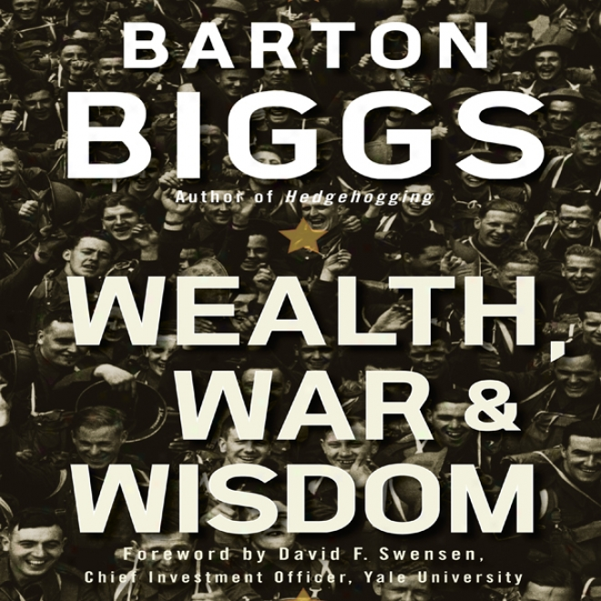 Wealth, War, And Wisdom (unabridged)