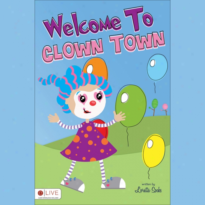 Welcome To Clown Town: Book One (unabridged)