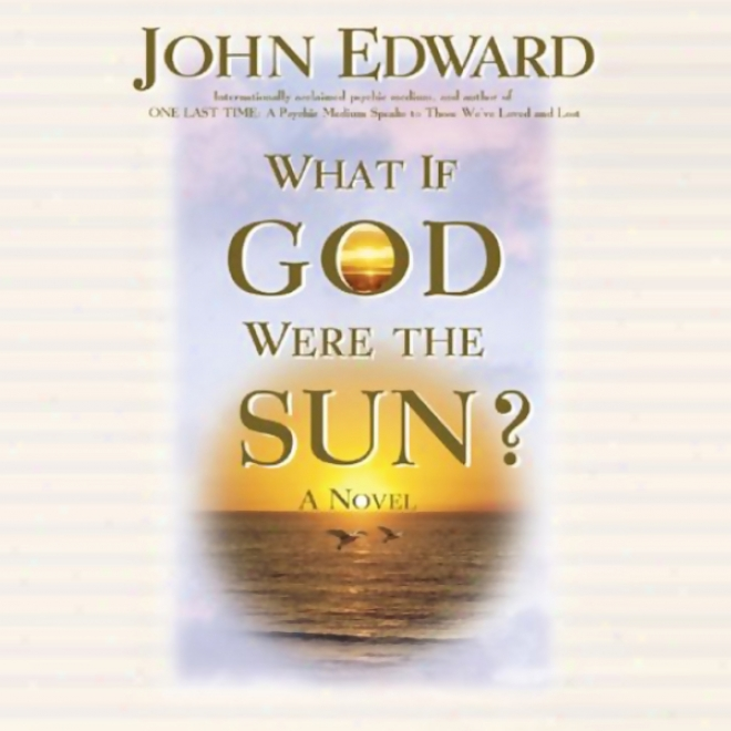 What If God Were The Sun? (unabridged)