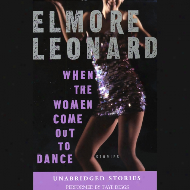 When The Women Come Out To Dance (unabridged Stories)