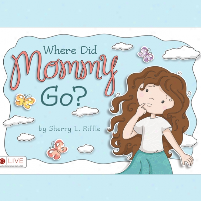 Where Did Mommy Go? (unabridged)