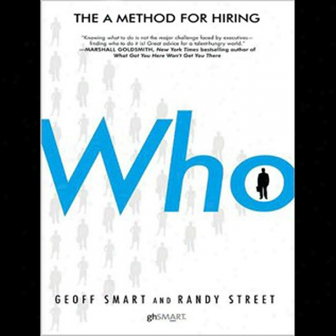 Who: The A Method For Hiring (unabridged)