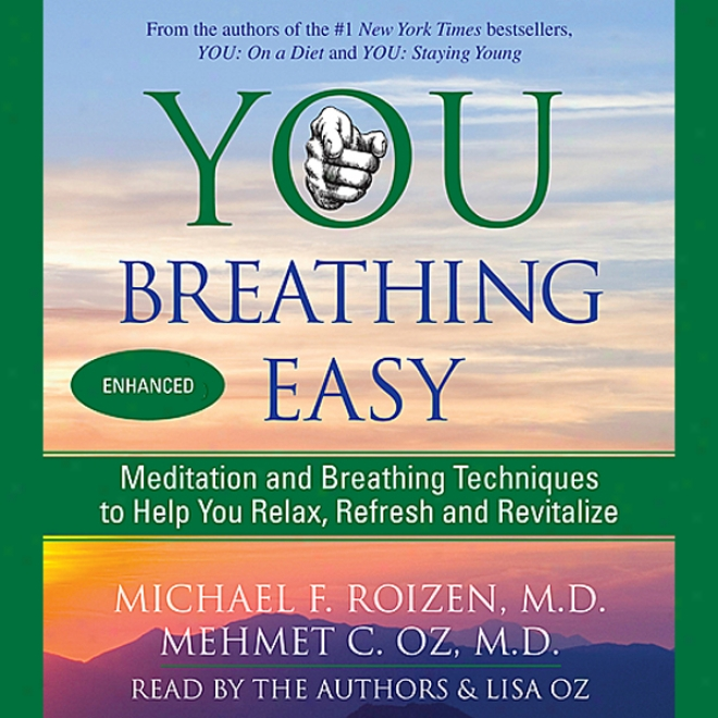 You: Breathing Easy: Meditafion And Breathing Techniques To Relax, Refresh, And Revitalize (unabridged)