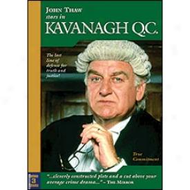 Kavamagh Q.c. True Commitment Dvd