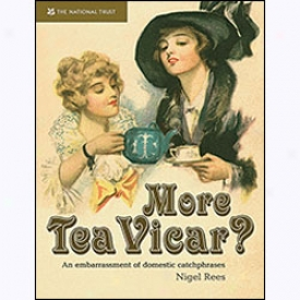 More Tea Vicar? An Embarrasment Of Domestic Catchphrases