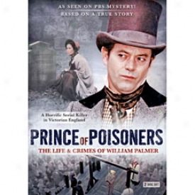 Prince Of Poisoners The Life And Crimes Of William Palmer Dvd