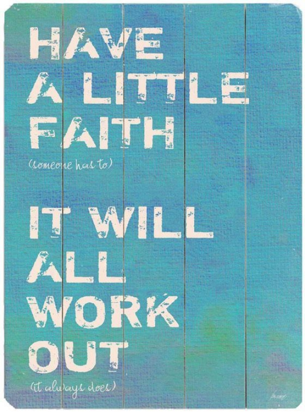 """Be obliged A Little Faith 2  Wooden Sign - 20""""hx1""4""w, Blue"""
