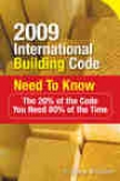 2009 International Building Coce Need To Know: The 20% Of The Code You Need 80% Of The Time (e-book)
