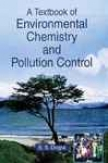 A Textbook Of Environmental Chemistry & Pollution Control