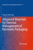 Advanced Materials For Thermal Contrivance Of Electronic Packaging