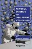 Aerosol Science For Indusyrial Hygienists