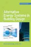 Alternative Energy Systems In Building Design  (greensource Books) (e-book)