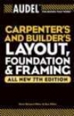 Audel Carpenter's And Builder's Layout, Foundation, And Framkng