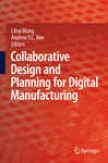 Collaborative Design And Planning For Digital Manufacturing