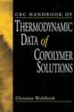 Crc Handbook Of Thermodynamic Data Of Copolymer Solitions