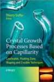 Crystal Growth Processes Based On Capillarity