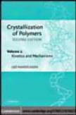 Crystalliation Of Polymers: Volume 2, Kinetics And Mechanisms