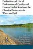 Derivation And Use Of Environm3ntal Quality And Human Health Standards For Chemical Substances In Water And Soil
