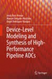 Ddvice-level Modeling And Syntheiss Of High-performance Pipeline Adcs