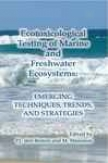 Ecltoxicological Testing Of Marine And Freshwater Ecosystems