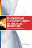 Engineerinb Thermodynaimcs Of Thermal Radiation: For Solar Power Utilization