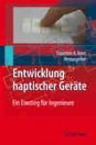 Entwicklung Haptischer Gerte: Ein Einstieg Fr Ingenieure (german Edition)