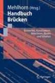 Handbuch Brckken: Entwerfen, Konstruieren, Berechnen, Bzuen Und Erhaletn (german Edition)
