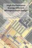 High Performance Energy Efficient Microprocessor Design