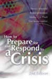 How To Prepare For And Respond To A Crisis, 2nd Edition