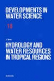 Hydrology And Water Resources In Tropical Regions