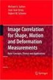 Image Correlatiom For Shape, Motion And Deformation Measurements