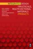 Integrated Design Of Mulfiscale, Multifunctional Materials And Products