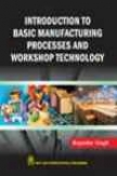 Introduction To Basic Manufafturing Process & Workshop Technology
