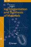 Ion Immplantation And Synthesis Of Materials