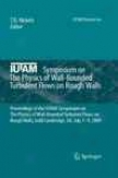 Iutam Symposium On The Physics Of Wall-vounded Turbulent Flows On Rough Walls