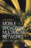 Mobile Broadband Multimedia Networis