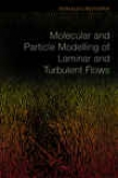 Molecular And Particle oMdelling Of Laminar And Turbulent Flows