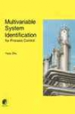 Multivariable System Identificaton For Process Control