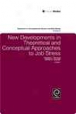 New Developmeents In Theoretical And Conceptual Approaches To Job Stress