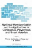 Nonlinear Homogenization And Its Applicqtions To Composites, Polycryztals And Smart Materials