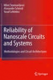Reliabiljty Of Nanoscale Circuits And Systems