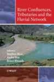 River Confluences, Tributaries And The Fluvial Network