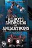 Robots, Androids An  Animatrons