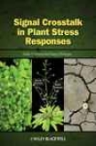 Signal Crosstalk In Plant Stress Responses