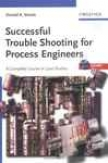 Successful Trouble Shooting For Process Engineers