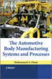 The Automotive Body Manufacturing Systeks And Processes