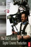 The Edcf Guide To Digital Cinema Productiom