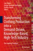 Transforming Clothiing Production Into A Demand-driven, Knowledge-based, High-tech Industry