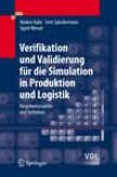 Verifikation Und Validierung Fr Die Simulation In Produktion Und Logistik: Vorgehensmodelle Und Techniken (vdi-buch) (german Edition)