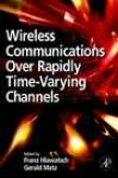 Wireless Communications Over Rzpidly Time-varying Channels